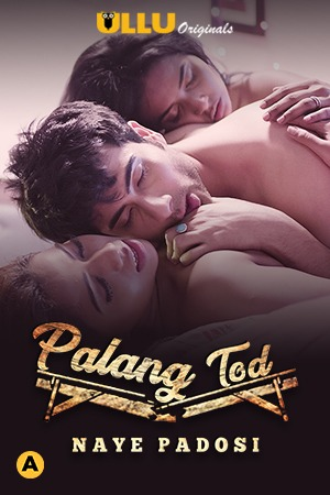 Naye-Padosi-Palangtod-2021-S01-Hindi-Ullu-Originals-Complete-Web-Series-1080p-HDRip-950MB-Download